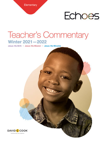 Echoes Elementary Teacher's Commentary | Winter 2018-2019