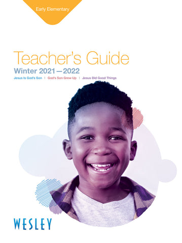 Wesley Early Elementary Sunday School Teacher's Guide Winter