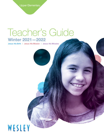 Wesley Upper Elementary Teacher's Guide | Winter 2019-2020