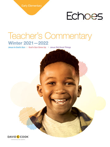 Echoes Early Elementary Teacher's Commentary | Winter 2018-2019