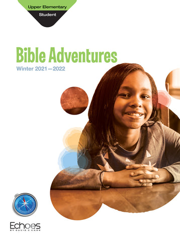 Echoes | Upper Elementary Bible Adventures Student Book | Winter 2019-2020