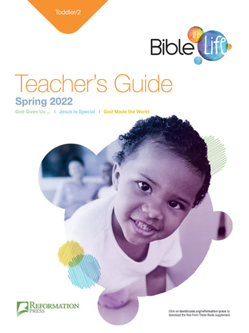 Reformation Press Bible-in-Life Toddler/2 Teacher's Guide (Reformed Presbyterian edition) Spring 2018 Cover