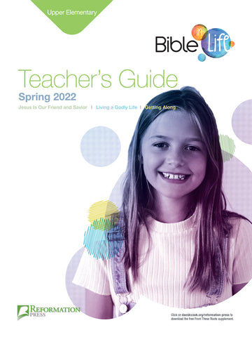 Bible-in-Life Upper Elementary Teacher's Guide (Reformed Presbyterian ed.) Spring 2018 Cover