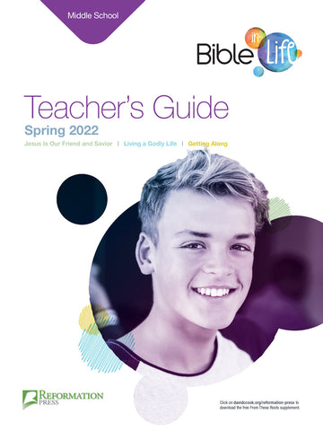 Bible-in-Life Middle School Teacher's Guide (Reformed Presbyterian edition) Spring 2018 Cover