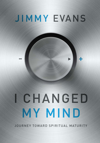 I Changed My Mind - Jimmy Evans I Gateway Publishing