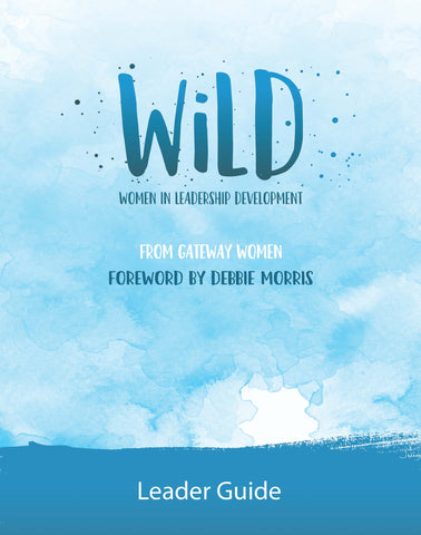 WiLD Leader Guide - Gateway Women | Gateway Publishing