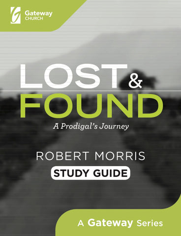 Lost and Found Study Guide - Robert Morris | Gateway Publishing