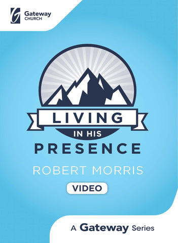 Living in His Presence DVD | Robert Morris