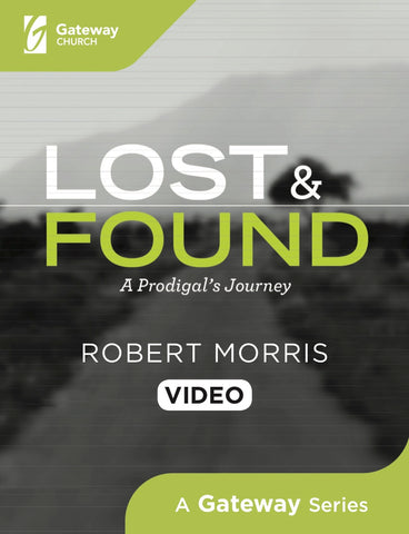 Lost and Found DVD: A Prodigal's Journey - Robert Morris | Gateway Publishing