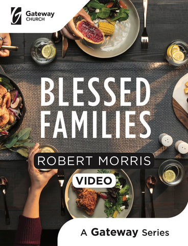 Blessed Families DVD - Robert Morris | Gateway Publishing