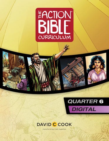 The Action Bible Curriculum Quarter 6 | Digital Edition
