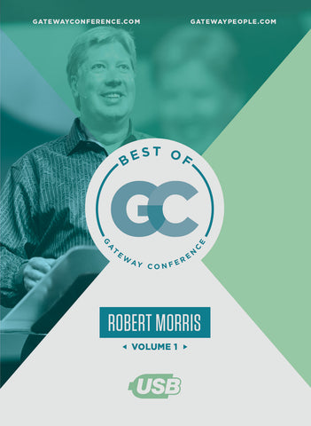 Best of Gateway Conference Volume 1: Robert Morris | Gateway Publishing