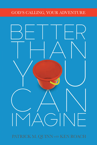 Better Than You Can Imagine - Patrick Quinn & Ken Roach