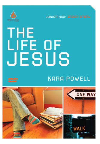 The Life of Jesus: Junior High Group Study Video Sessions - Kara Powell | Gospel Light