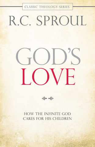 God's Love by R.C. Sproul
