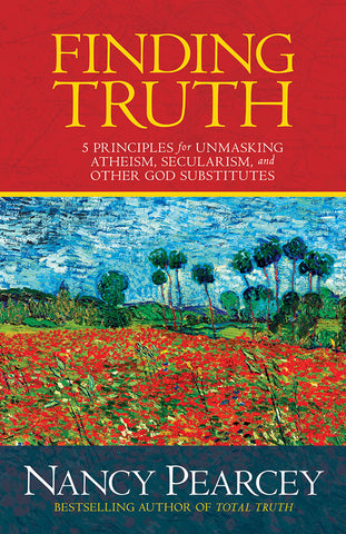 Finding Truth by Nancy Pearcey