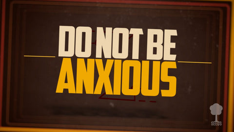 Do Not Be Anxious Music Video - Seeds Family Worship
