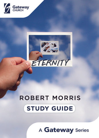 Eternity by Robert Morris Study Guide