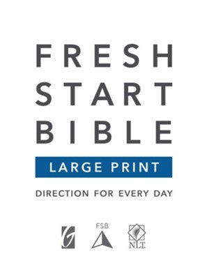 Fresh Start Bible: Large Print | Gateway Publishing