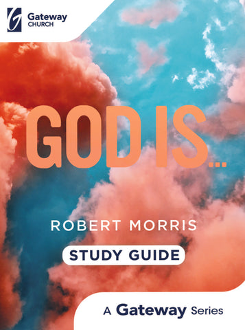 God Is Study Guide by Robert Morris Christian Bible Study