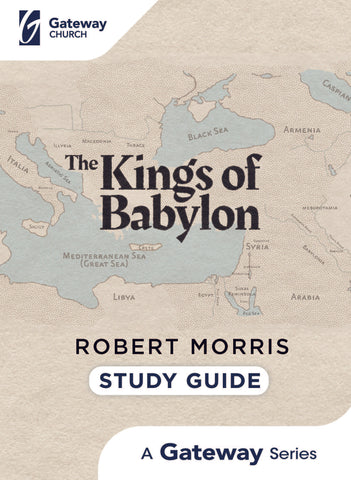 Kings of Babylon Study Guide Robert Morris