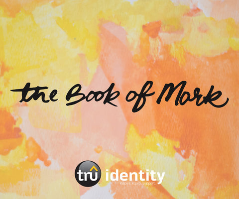 TruIdentity Grades 6-8 - The Book of Mark