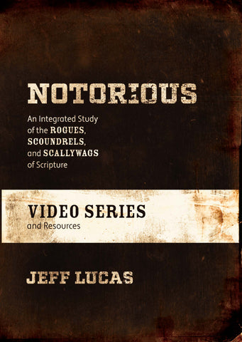 Notorious Video Series and Resources -Jeff Lucas | David C Cook