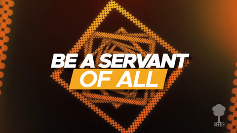 Servant of All Music Video - Seeds Family Worship
