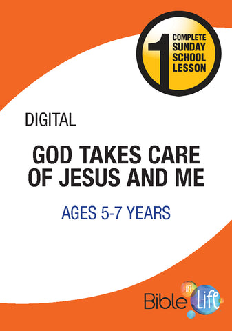 Bible-In-Life Lower Elementary God Takes Care of Jesus and Me
