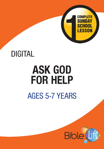Bible-In-Life Lower Elementary Ask God for Help
