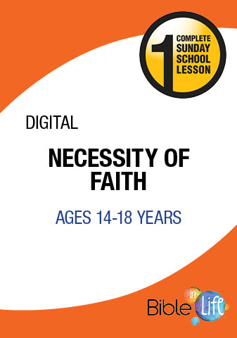 Bible-In-Life High School The Necessity of Faith