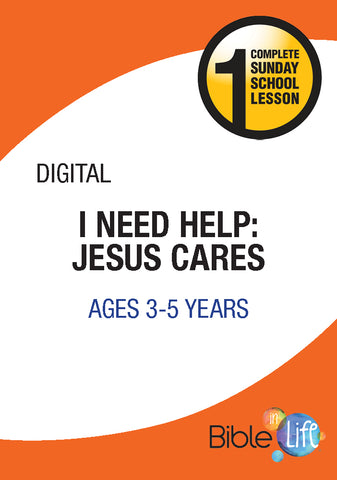 Bible-In-Life PreK I Need Help: Jesus Cares