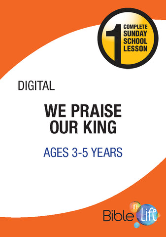 Bible-In-Life PreK We Praise Our King