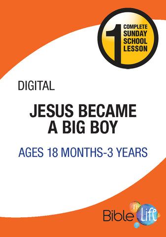 Jesus Became a Big Boy