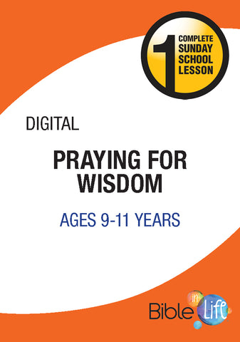 Bible-In-Life Upper Elementary Praying for Wisdom