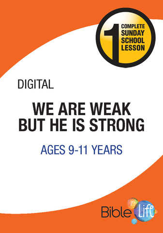 Bible-In-Life Upper Elementary We Are Weak but He Is Strong