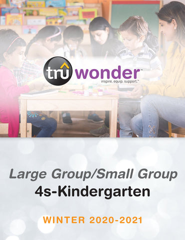 Tru Wonder Large Group Small Group 4s through kindergarten Winter