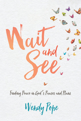 Wait and See | Wendy Pope