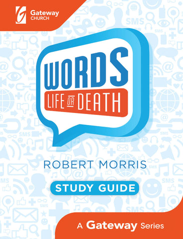 Words: Life or Death Study Guide - Robert Morris | Gateway Publishing