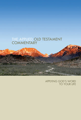 The Applied Old Testament Commentary: Applying God's Word to Your Life