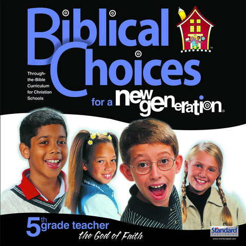 Biblical Choices - 5th Grade Teacher Kit