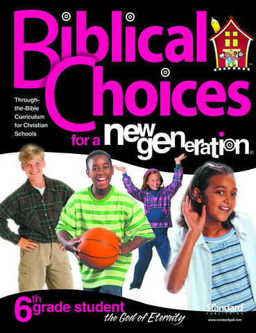 Biblical Choices - 6th Grade Student Pack