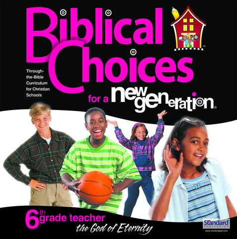 Biblical Choices - 6th Grade Teacher's Kit