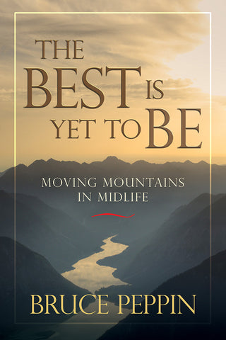 The Best is Yet to Be by Bruce Peppin