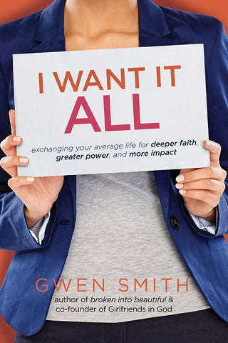 I Want it All by Gwen Smith