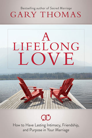 A Lifelong Love by Gary Thomas