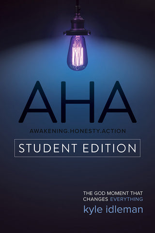 Aha Student Edition by Kyle Idleman