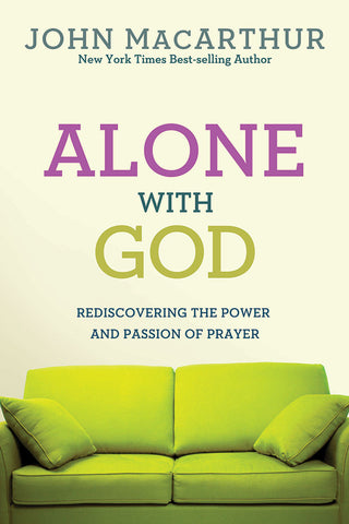 Alone with God by John MacArthur