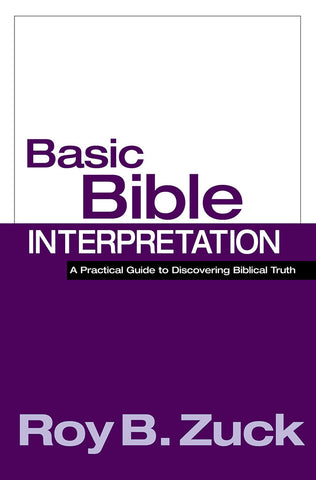 Basic Bible Interpretation by Roy B. Zuck