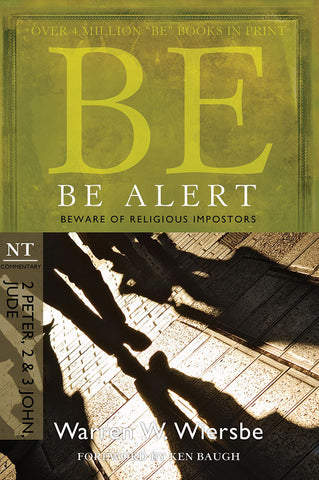 Be Alert (2 Peter, 2 & 3 John, Jude) New Testament Bible Commentary by Warren W. Wiersbe